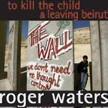 Roger Waters Kill The Child Beirut