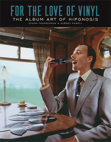 For the Love of Vinyl: The Album Art of Hipgnosis