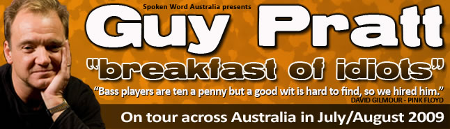 Guy Pratt from Pink Floyd on tour in Australia with Breakfast of Idiots comedy show.