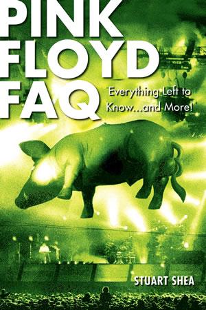 Pink Floyd FAQ Book by Stuart Shea