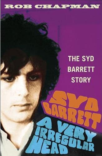 Syd Barrett A Very Irregular Head