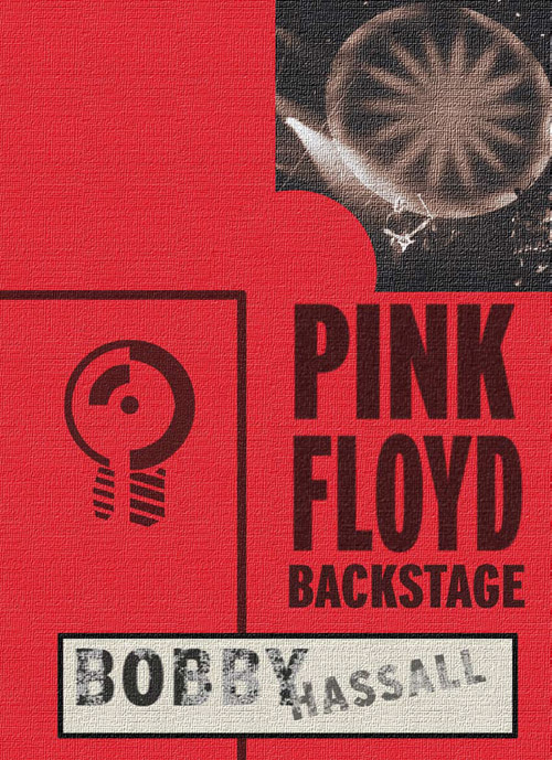 Pink Floyd Backstage by Bobby Hassall