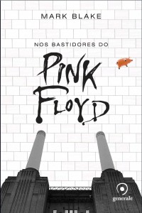 Brazilian Release for Pigs Might Fly: The Inside Story Of Pink Floyd by Mark Blake