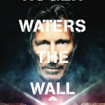 Roger Waters The Wall Film 2015 Poster Revealed
