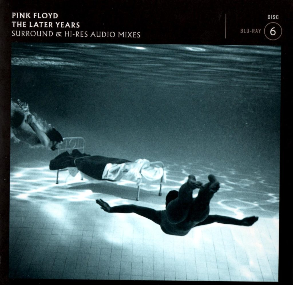 Pink Floyd - Later Years - Disc 6 - Surround & Hi-Res Audio Mixes