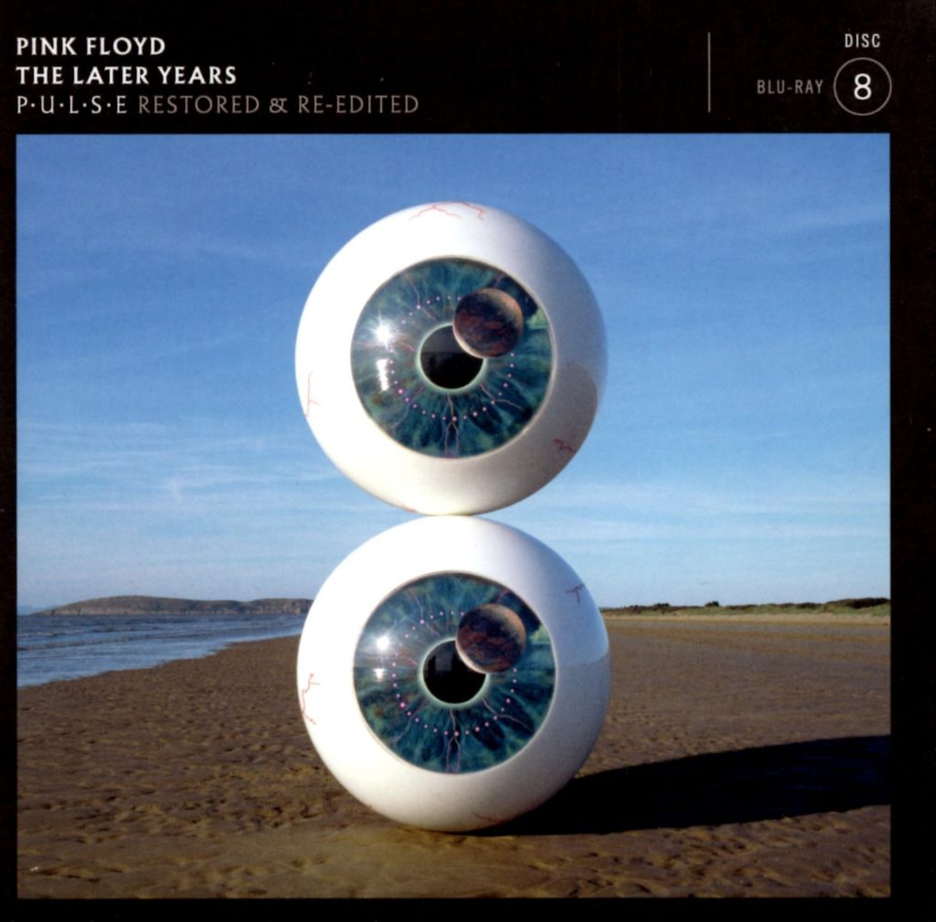 Pink Floyd - Later Years - Disc 8 - P.U.L.S.E [Restored and Remixed]