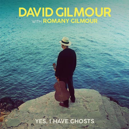 David GIlmour Yes I Have Ghosts