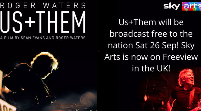 Roger Waters Us+Them on Sky Arts Freeview