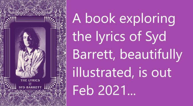 The Lyrics of Syd Barrett Book Feb 21 by Rob Chapman