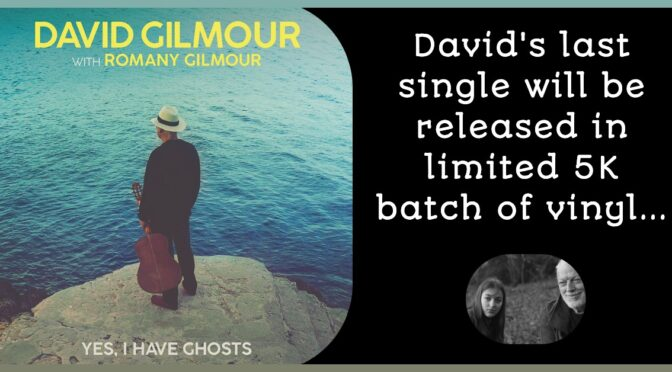 David Gilmour Yes I Have Ghosts in Limited Vinyl Release