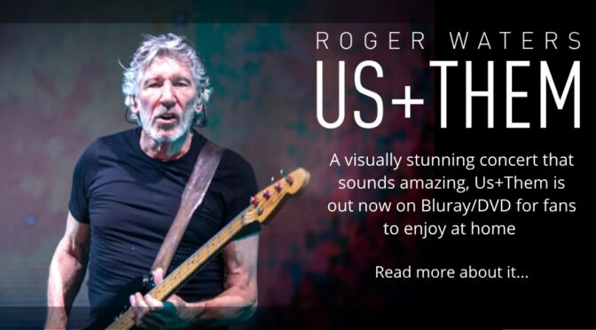 Roger Waters Us+Them Concert Film Released Today – Order and Watch Some Online